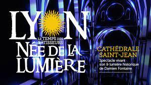 Lyon, née de la lumière – Lyon, cathédrale St Jean